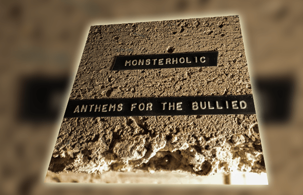 Monsterholic - Anthems for the Bullied