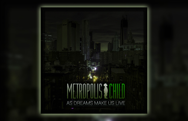 Metropolis Child - As Dreams Make Us Live