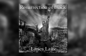 Lanes Laire - Resurrection of Black