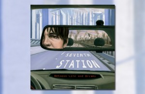 Seventh Station - Between Life and Dreams