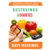 Destruindo a Diabetes