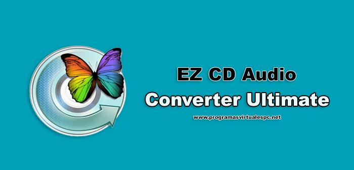 Descargar EZ CD Audio Converter Ultimate Full