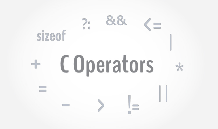 C Operators: Arithmetic, Logical, Conditional and more