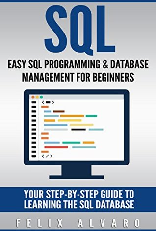 Easy SQL Programming & Database Management For Beginners