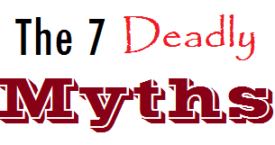 The Seven Deadly Myths People Believe are True