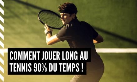 Comment jouer long au tennis 90% du temps !