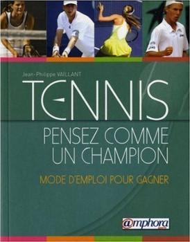 Comment penser comme un champion grâce au mental tennis ?