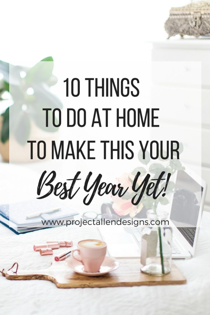 Did you know that change starts at home? The easiest way to change your life is to change your home. Check out these 10 tips that will help you transform your life and your home so you can have the best year yet!