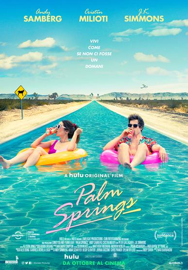 PALM SPRINGS – Vivi come se non ci fosse un domani: Online il poster italiano del film