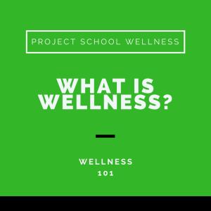 Project School Wellness, Health, Middle School, Teacher Blog, What is Wellness?, School Wellness