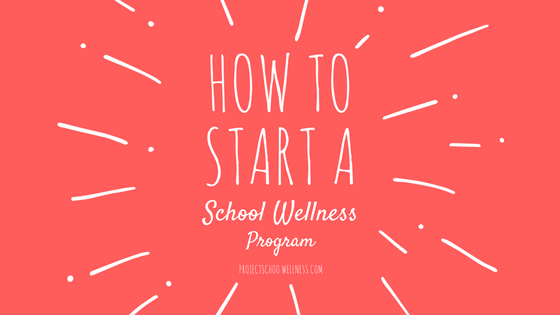 How to Start a School Wellness Program