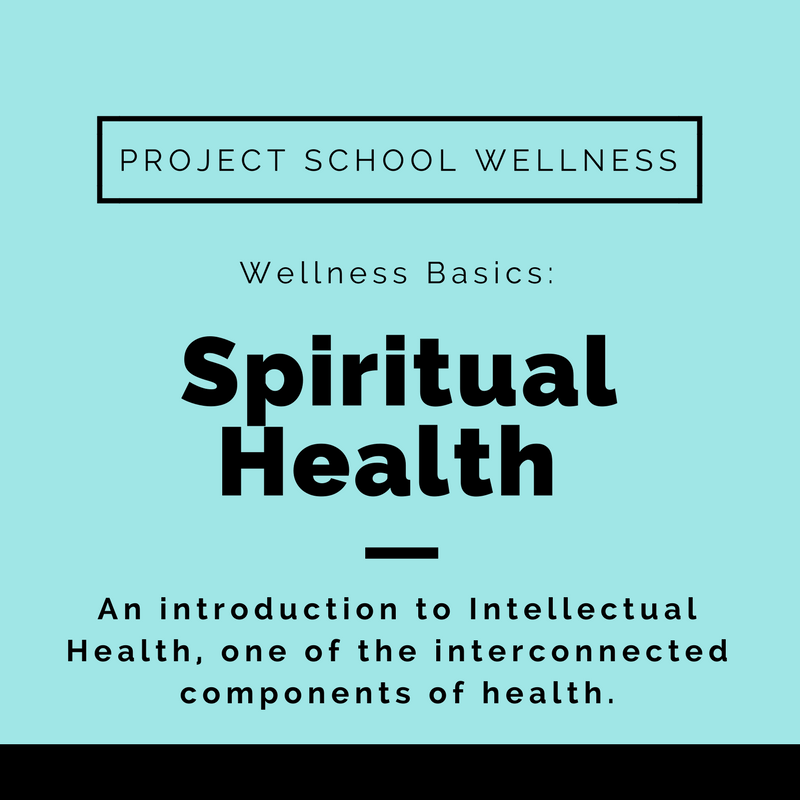 Wellness Basics - Spiritual Health - Discover how to help your students find their purpose in life - Project School Wellness