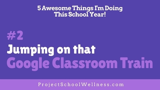 5 Awesome Things I'm Doing This School Year - Take a look at what Janelle from Project School Wellness is doing in her middle school classroom this upcoming school year! Hop on over to her blog to read more! - - Starting to use Google Classroom in her Health and Physical Education class.