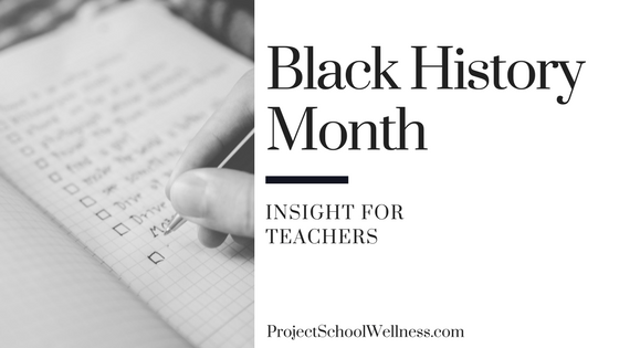 Black History Month - Insight for Teachers. Project School Wellness takes a look at how teachers can facilitate relevant and transformational converstaion centered on Black History in the United States of America. This post shares 20 resources for middle schools teachers to teach students about Black History and to help students take an active role in society!