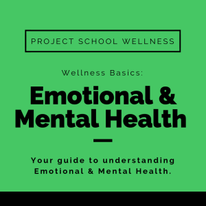 Your Guide to Emotional and Mental Health - - Check out Project School Wellness' Wellness Basics series to learn everything you need to know about emotional and mental health. Download a free lesson plan to teach middle schoolers about coping skills and how to enhance their mental health.
