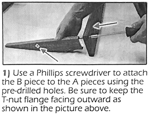 1) Use a Phillips screwdriver to attach the B pieces to the A pieces using the pre-drilled holes. Be sure to keep the T-nut flange facing outward as shown in the picture above.