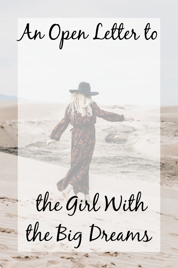 An Open Letter to the Girl With Big Dreams