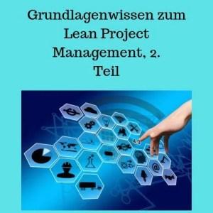 Grundlagenwissen zum Lean Project Management, 2. Teil
