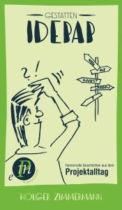 "Buch-Cover ""Gestatten, Idepap"" - Geschichten aus dem Projektalltag"