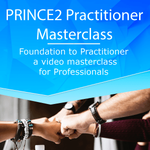 PRINCE2 Practitioner Masterclass