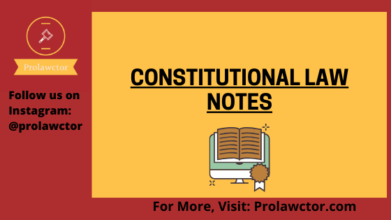 Right To Constitutional Remedies (Article 32 & 226): Constitutional Law Notes- Prolawctor
