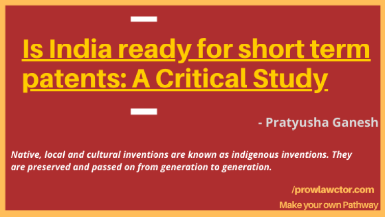 Is India ready for short term patents: A Critical Study- Prolawctor