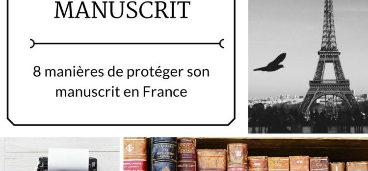 8 manières de protéger son manuscrit en France