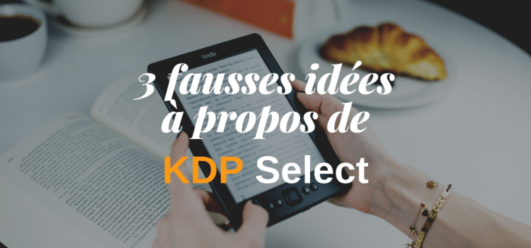 3 fausses idées à propos de KDP Select