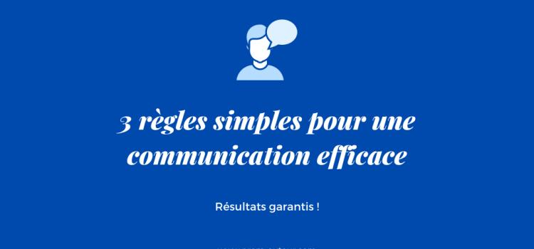 3 règles simples pour une communication efficace