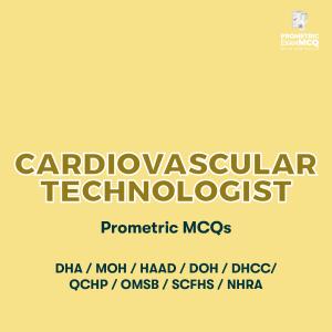 Cardiovascular Technologist Prometric MCQs