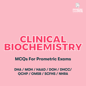 Clinical Biochemistry MCQs For Prometric Exams