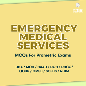 Emergency Medical Services MCQs For Prometric Exams