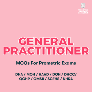 General Practitioner (GP) MCQs For Prometric Exams