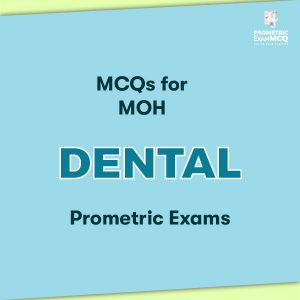 MCQs for MOH Dental Prometric Exams