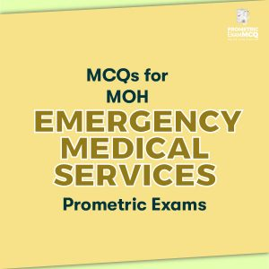 MCQs for MOH Emergency Medical Services Prometric Exams