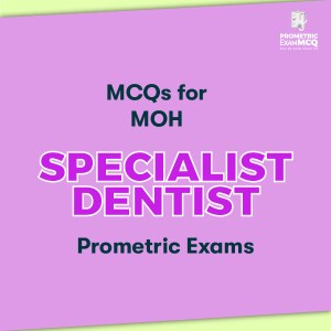 MCQs for MOH Specialist Dentist Prometric Exams