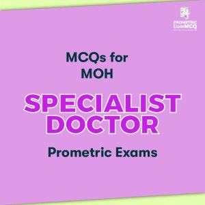 MCQs for MOH Specialist Doctor Prometric Exams
