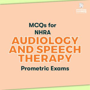 MCQs for NHRA Audiology and Speech Therapy Prometric Exams
