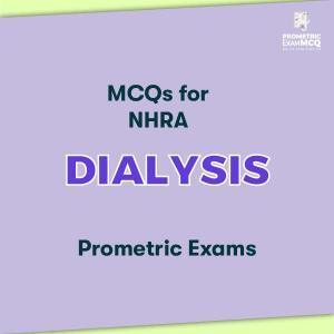 MCQs for NHRA Dialysis Prometric Exams