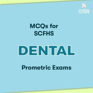 MCQs for SCFHS Dental Prometric Exams