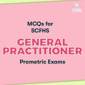 MCQs for SCFHS General Practitioner Prometric Exams