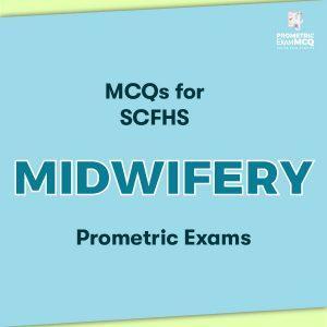 MCQs for SCFHS Midwifery Prometric Exams