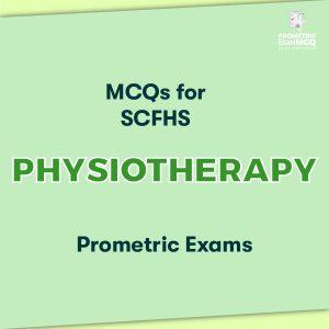 MCQs for SCFHS Physiotherapy Prometric Exams