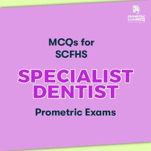 MCQs for SCFHS Specialist Dentist Prometric Exams