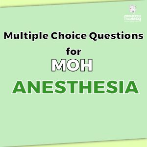 Multiple Choice Questions For MOH Anesthesia