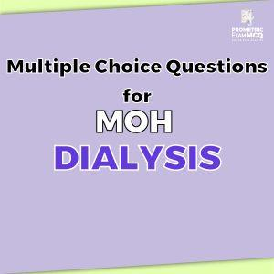 Multiple Choice Questions For MOH Dialysis