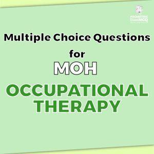 Multiple Choice Questions For MOH Occupational Therapy