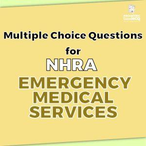 Multiple Choice Questions For NHRA Emergency Medical Services