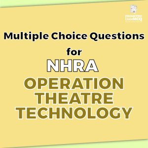 Multiple Choice Questions For NHRA Operation Theatre Technology