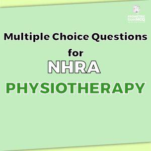 Multiple Choice Questions For NHRA Physiotherapy